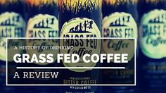 A History of Drinking crew tried out a sample of Grass Fed Coffee and provided their review.