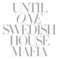 Swedish House Mafia - Until One (continuous mix) by officialswedishhousemafia on SoundCloud