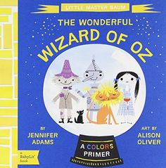 Wonderful Wizard of Oz: A BabyLit® Colors Primer (BabyLit Books) by Jennifer Adams http://www.amazon.com/dp/1423637186/ref=cm_sw_r_pi_dp_aXbzub0ZYCZCA