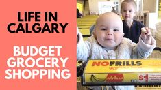 LIFE IN CALGARY: Budget Grocery Shopping