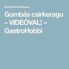 Gombás csirkeragu – VIDEÓVAL! – GastroHobbi