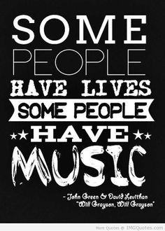 Some people have music
