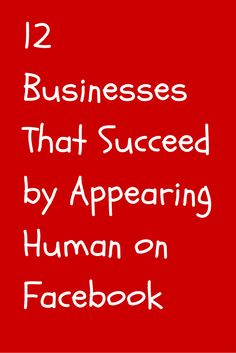 12 Businesses That Appear Human on Facebook #Facebook #FacebookTips #FacebookMarketing #FacebookMarketingTips #SocialMedia #SocialMediaTips #Marketing #MarketingTips