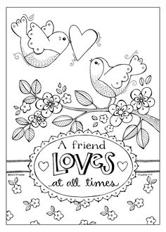 A friend loves at all times. Free Valentine Coloring Page. and Catching Up for the Week! Valentine Coloring Pages, Bible Coloring Pages, Adult Coloring Pages, Coloring Sheets, Free Coloring, Coloring Books, Bible Art, Copics, Printable Coloring