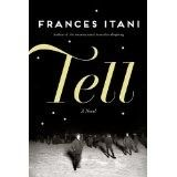 Tell by Frances Itani.  Scotiabank Giller Prize nominee.