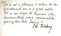 Art is not a pleasure, a solace, or an amusement; art is a great matter. Art is an organ of human life, transmitting man's reasonable perception into feeling. ~ Lev Nikolayevich Tolstoy