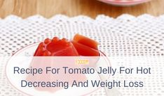 Vegan Gluten Free, Vegan Vegetarian, Tomato Jelly, Mung Bean, Lose Weight, Weight Loss, Jelly Recipes, Slim Body, Smooth Skin