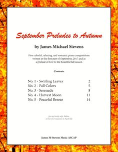 September Preludes To Autumn, No. (Romantic Piano) By James Michael Stevens Piano Digital, Composition Writing, Piano Sheet Music, September, Autumn, Romanticism, Musica, Fall, Piano Music