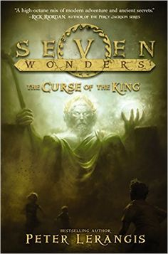 Seven Wonders Book 4: The Curse of the King: Peter Lerangis