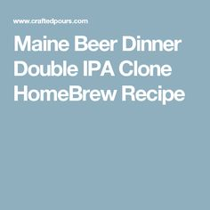 All Grain Double IPA Recipe. HomeBrew recipe for an IPA, similar to Maine Beer Dinner. Dry finish with high hop bitterness. Brewing Recipes, Homebrew Recipes, Beer Recipes, Ipa Recipe, Black Ipa, Double Ipa, Home Brewing Beer, Grain Foods, How To Make Beer