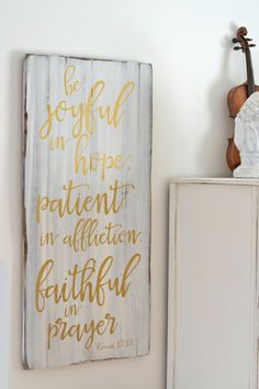 Be joyful in hope, patient in affliction, faithful in prayer. Romans 12:12 | wood sign by Aimee Weaver Designs