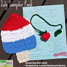 July Happiness Sampler Pack.Crochet Bomb Pop Dish Cloth of the Month Free Pattern. Crochet Strawberry Sachet Bookmark. #FoodandHappiness