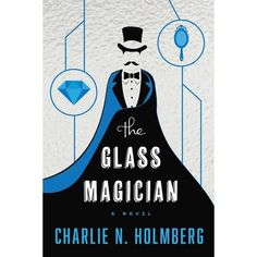 The Glass Magician | The Paper Magician Trilogy #2 | by Charlie N. Holmberg