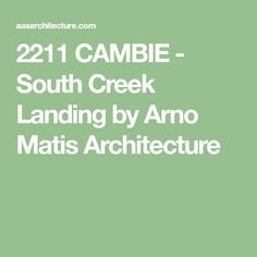 2211 CAMBIE - South Creek Landing by Arno Matis Architecture