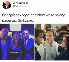 0 Billy Zane Gangs Back Together. ~ Memes curates only the best funny online content. The Ultimate cure to boredom with a daily fix of haha, hehe and jaja's. Titanic Movie Facts, Titanic Funny, Leo And Kate, Billy Zane, Young Leonardo Dicaprio, Funny Memes, Hilarious, Videos Funny, Rms Titanic