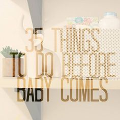 35 Things To Do Before Baby Arrives / The Mitchell Family