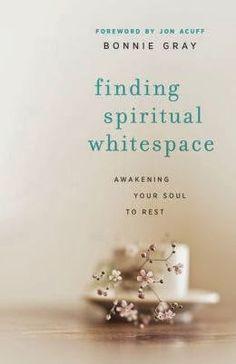 A Peek At My Bookshelf: Finding Spiritual Whitespace by Bonnie Gray