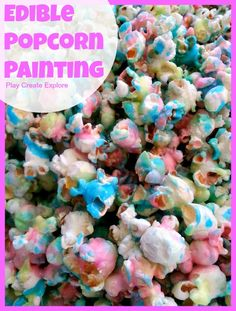 Edible Popcorn Painting! A Fun and yummy art project! Could make different colors for different holidays.