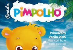 Já conhece a Revista Pimpolho? Passa no site e confira a última edição: Primavera Verão 2015!