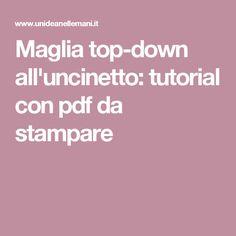Maglia top-down all'uncinetto: tutorial con pdf da stampare