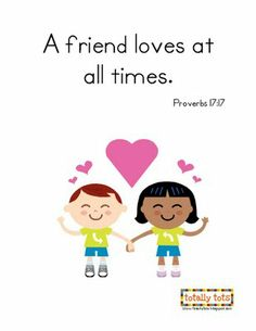 a friend loves at all times...