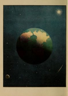 Earth and sky - Bible primer, Old Testament, for use in the primary department of Sunday schools, 1919 Cosmos, Pseudo Science, Star Chart, Beautiful Bugs, Old Testament, Illustrations, Cartography, Night Skies, Astrology