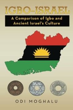 Igbo-Israel: A Comparison of Igbo and Ancient Israel's Culture