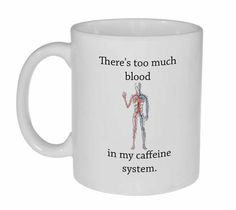 Too much blood in my caffeine Funny by NeuronsNotIncluded on Etsy