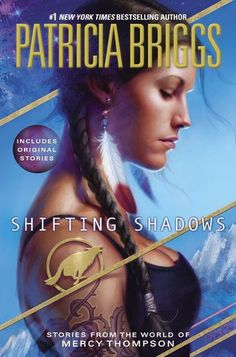 "Cover Reveal: Shifting Shadows: Stories from the World of Mercy Thompson (Mercy Thompson) by Patricia Briggs -On sale September 2nd 2014 by Ace Hardcover -Mercy Thompson's world just got a whole lot bigger…  A collection of all-new and previously published short stories featuring Mercy Thompson, ""one of the best heroines in the urban fantasy genre today"" (Fiction Vixen Book Reviews), and the characters she calls friends…"
