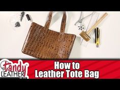 SIMPLE How-To make a Leather Tote bag - YouTube