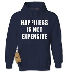 Hoodie Happiness is not Expensive Hooded Jacket by XpressionTees