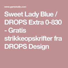 Sweet Lady Blue / DROPS Extra 0-830 - Gratis strikkeopskrifter fra DROPS Design