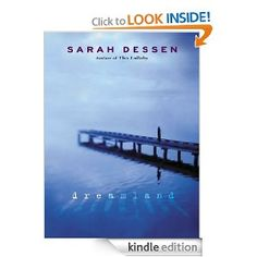 On sale today for $2.99: Dreamland by Sarah Dessen, 260 pages, 4.5 stars, 249 reviews