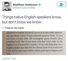 As a native English speaker, I've never thought about this, but it's totally true. - >> very interesting