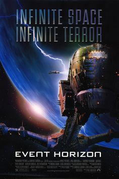 Event Horizon is a 1997 British-American science fiction horror film. The screenplay was written by Philip Eisner, with an uncredited rewrite by Andrew Kevin Walker, and directed by Paul W. The film stars Laurence Fishburne and Sam Neill. Sci Fi Horror Movies, Horror Movie Posters, Scary Movies, Good Movies, Horror Film, Science Fiction, Fiction Movies, Event Horizon Film, O Enigma