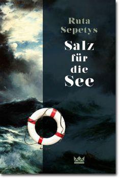 Salz für die See von Sepetys, Ruta, Jugendbücher, Historie, Deutsche Geschichte, Liebe