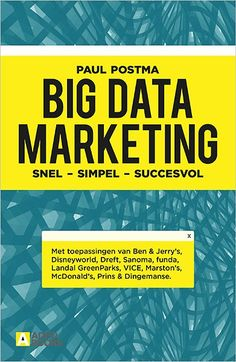 Postma, Paul. Big Data Marketing: snel, simpel, succesvol. Plaats: 658.8 POST