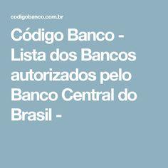 Código Banco - Lista dos Bancos autorizados pelo Banco Central do Brasil -