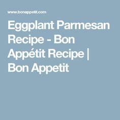 Eggplant Parmesan Recipe - Bon Appétit Recipe | Bon Appetit