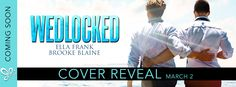 Fangirl Moments And My Two Cents @fgmamtc: WEDLOCKED by Ella Frank & Brooke Blaine Cover Reveal #wedlocked #ellafrank #brookeblaine