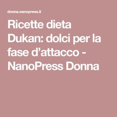 Ricette dieta Dukan: dolci per la fase d'attacco - NanoPress Donna