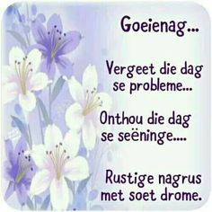 Good Night Quotes, Good Morning Good Night, Goeie Nag, Afrikaans Quotes, Special Quotes, Happy Quotes, Verses, Qoutes, Messages