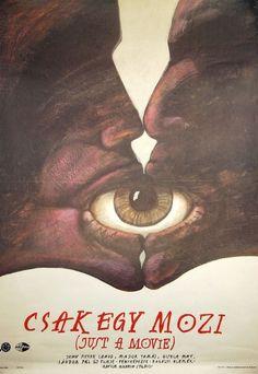 Ducki Krzysztof, Csak egy mozi (Just a Movie) - Sándor Pál új filmje. Cool Posters, Movie Posters, Hungary, Graphics, Graphic Design, Eyes, Film Poster, Printmaking, Cat Eyes