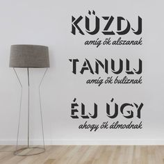 Élj falmatrica motivációs idézet szöveges faltetoválás magyar fali matrica Qoutes, Life Quotes, Words Of Comfort, Never Give Up, Wall Stickers, Diy And Crafts, Motivational Quotes, Lily, Wisdom