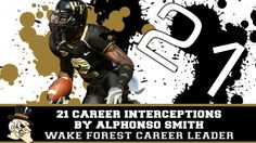 Alphonso Smith holds Wake Forest record with 21 interceptions in his career!  Go Deacs!