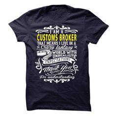 I am a Customs Broker T-Shirts, Hoodies. SHOPPING NOW ==► https://www.sunfrog.com/LifeStyle/I-am-a-Customs-Broker-19263059-Guys.html?id=41382