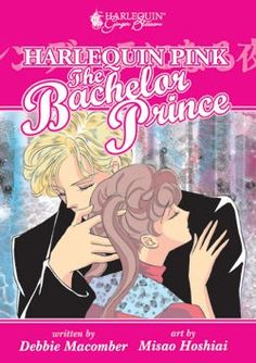 Harlequin Pink: The Bachelor Prince Graphic Novel - Would you believe a story by Debbie Macomber drawn into a manga? This item has been out of stock for a while on my favorite anime site. I'm dying to get my hands on a copy.