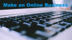 how to make an online business