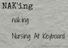 NAK'ing - do you? :o) Breastfeeding Quotes, Mini Monster, Baby Blessing, Parenting Quotes, Blessings, Birth, Pregnancy, Encouragement, Babies
