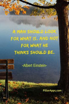 """A man should look for what is, and not for what he thinks should be_ """"to (one's) way of thinking"""" #einsteinthinkingquote #criticalthinkingquotesalberteinstein #alberteinsteinthinkingquotes #einsteinquotesonthinking #einsteinquotechangethinking #einsteinthinkingquote Albert Einstein Thoughts, Scientist Albert Einstein, Albert Einstein Quotes, Hi Quotes, Need Quotes, Critical Thinking Quotes, Nobel Prize In Physics, Philosophy Of Science, Modern Physics"""